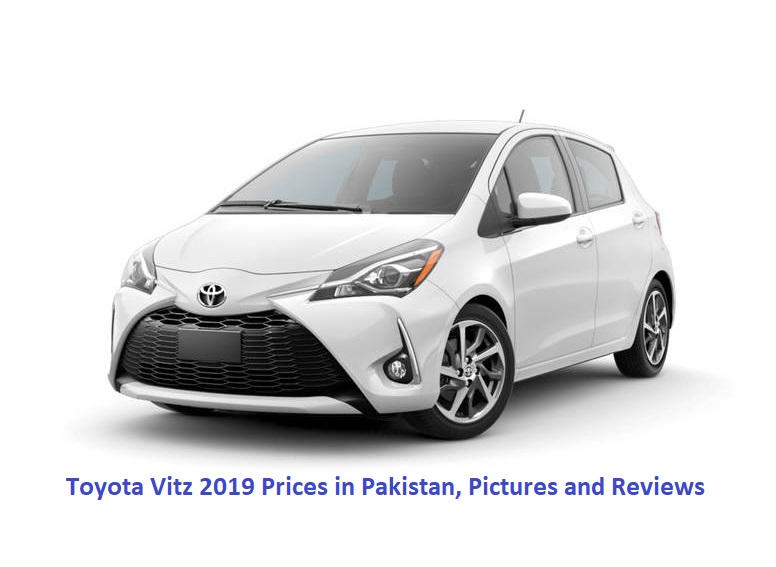 Toyota Vitz 2019 Prices In Pakistan With Overview Features